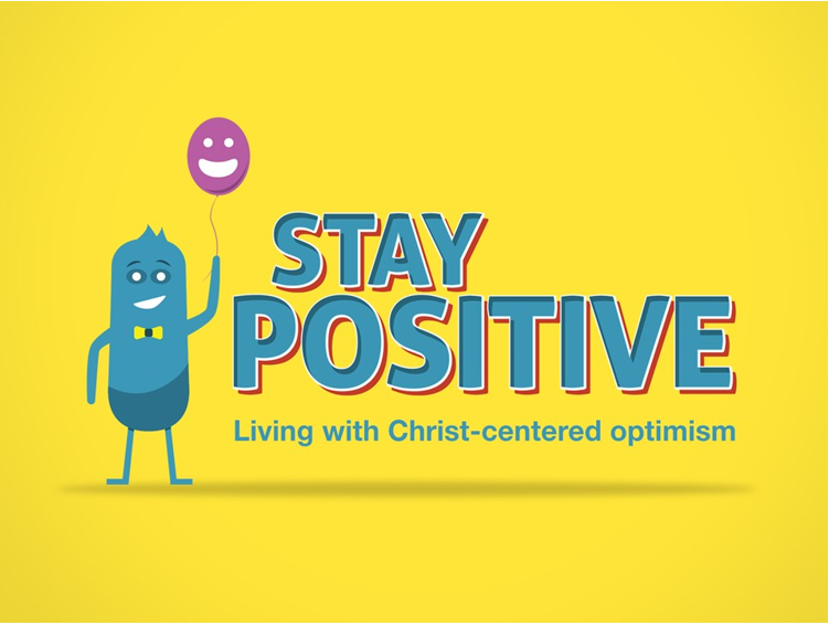 Stay Positive #1 - Optimistic — East Somerset Baptist Church